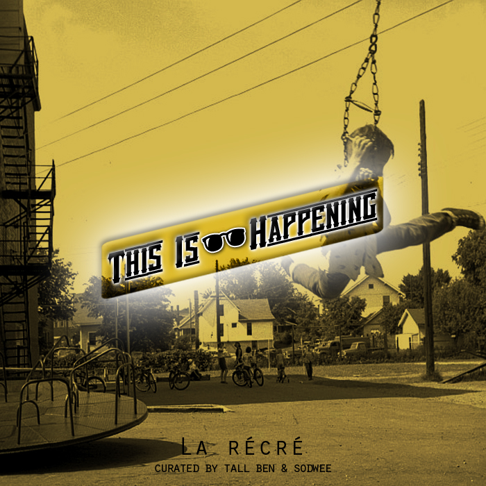 La Récré - This Is Happening by Tall Ben & Sodwee