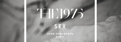 The 1975 - Sex (Ryan Hemsworth Remix)