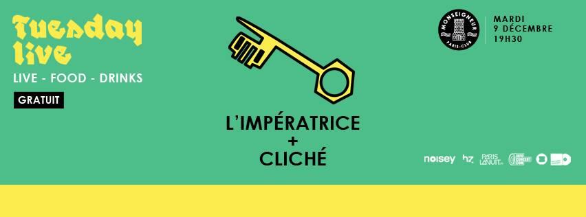 l'Impératrice + Cliché @ Monseigneur